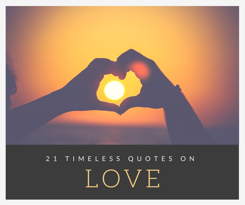 21 Timeless Quotes To Spread The Magic Of Love The Crazy List