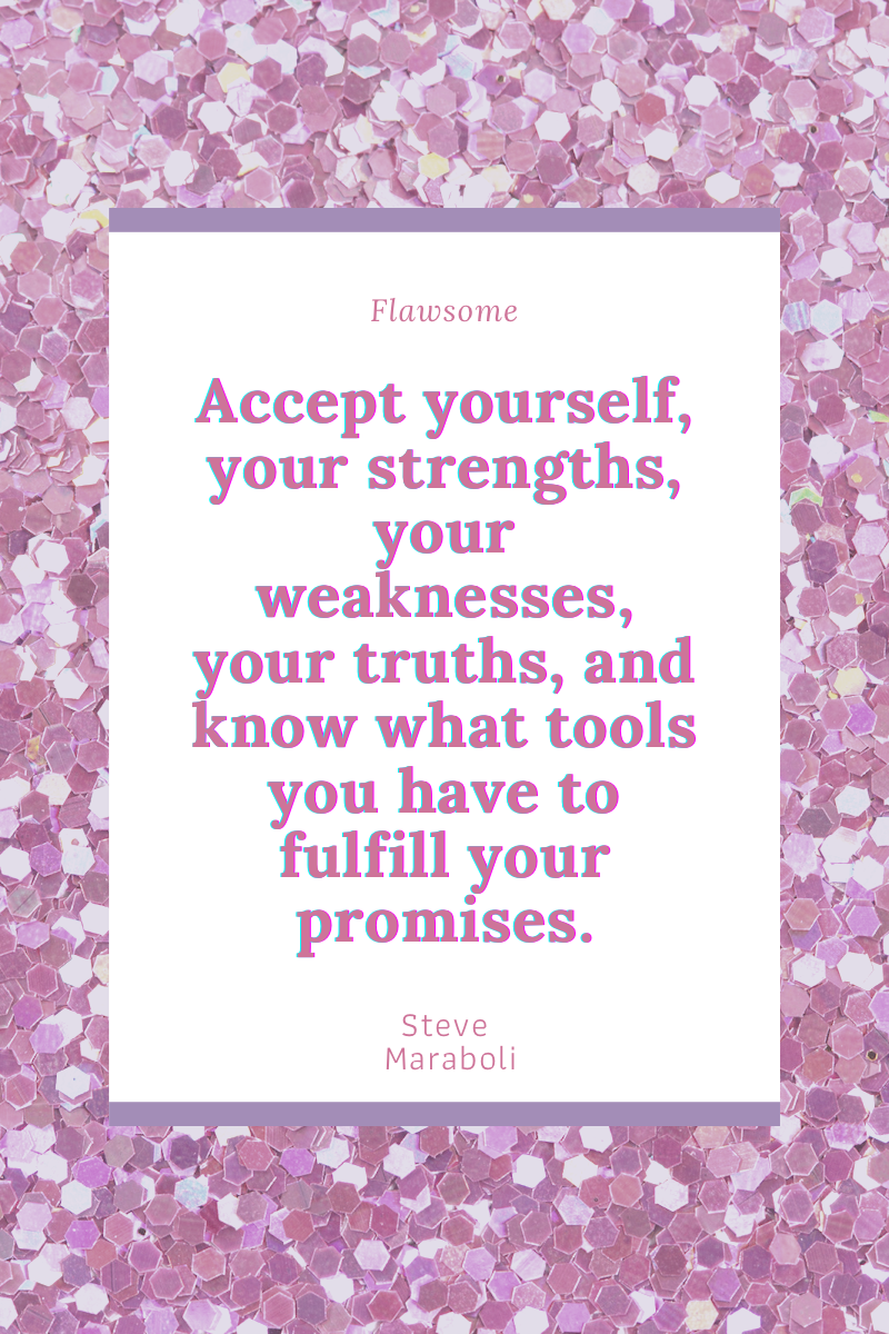 Accept yourself- Self acceptance